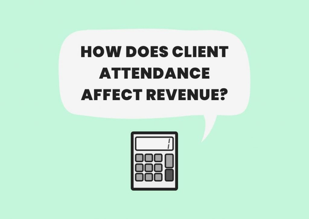 client attendance impact on revenue calculator private practice