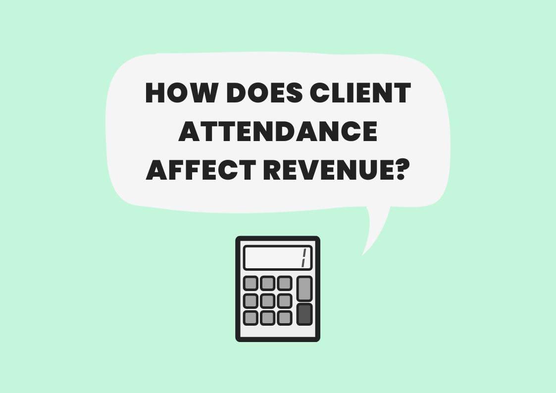 client attendance impact on revenue calculator private practice