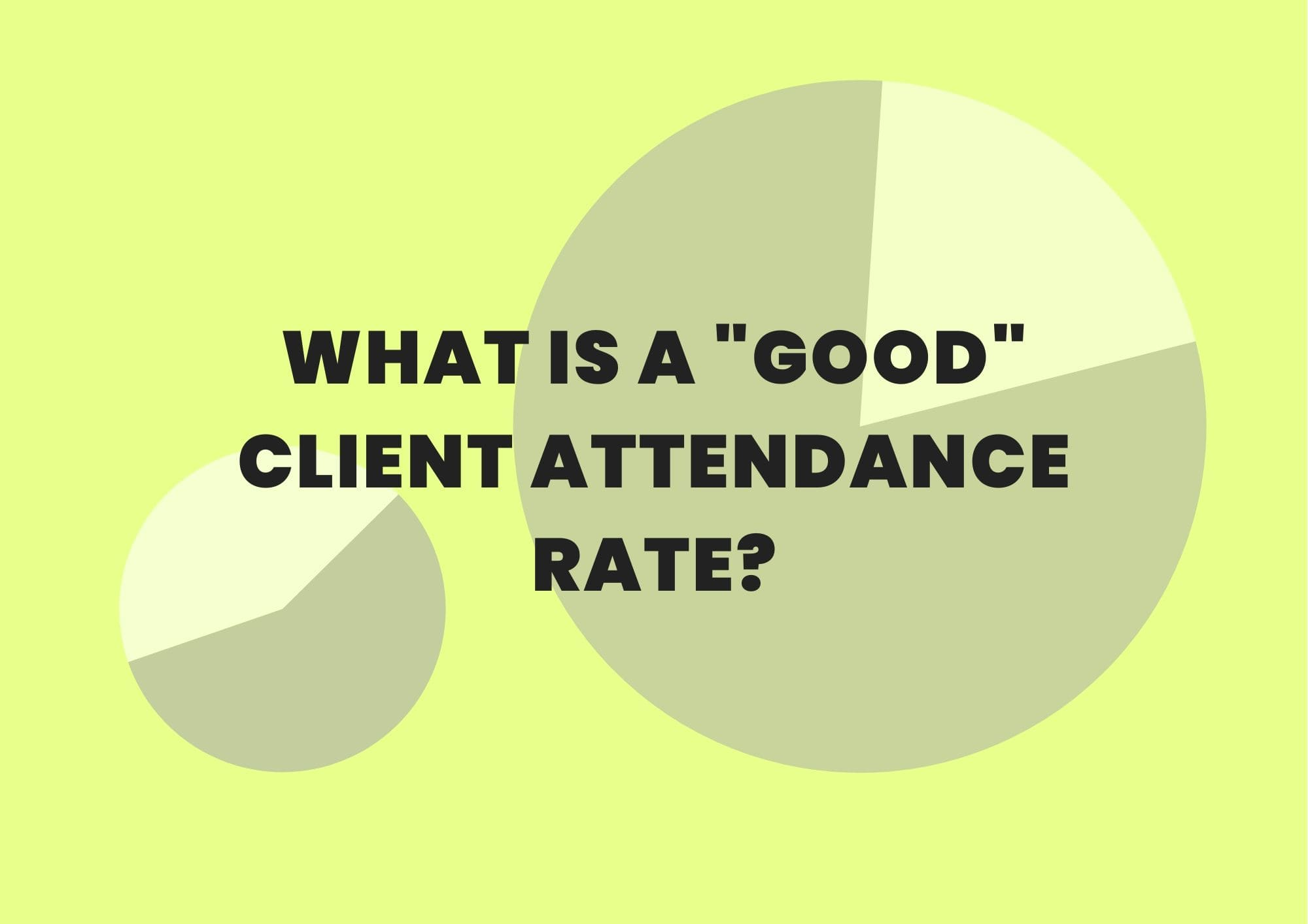 good attendance rate private practice