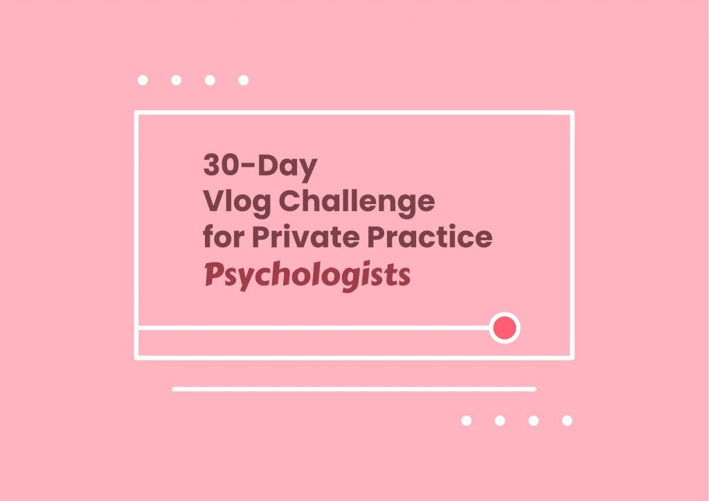 30 day vlog challenge private practice psychology