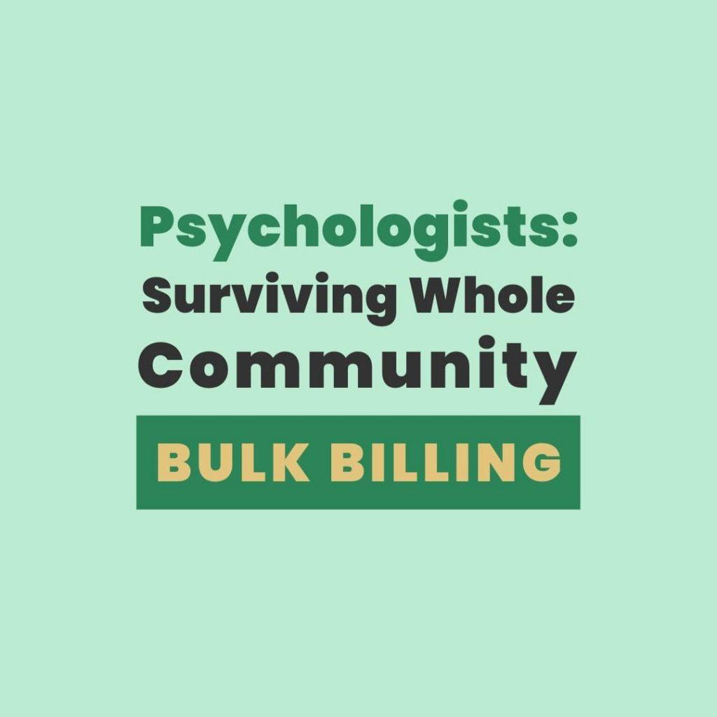 private practice surviving whole community bulk billing psychologist