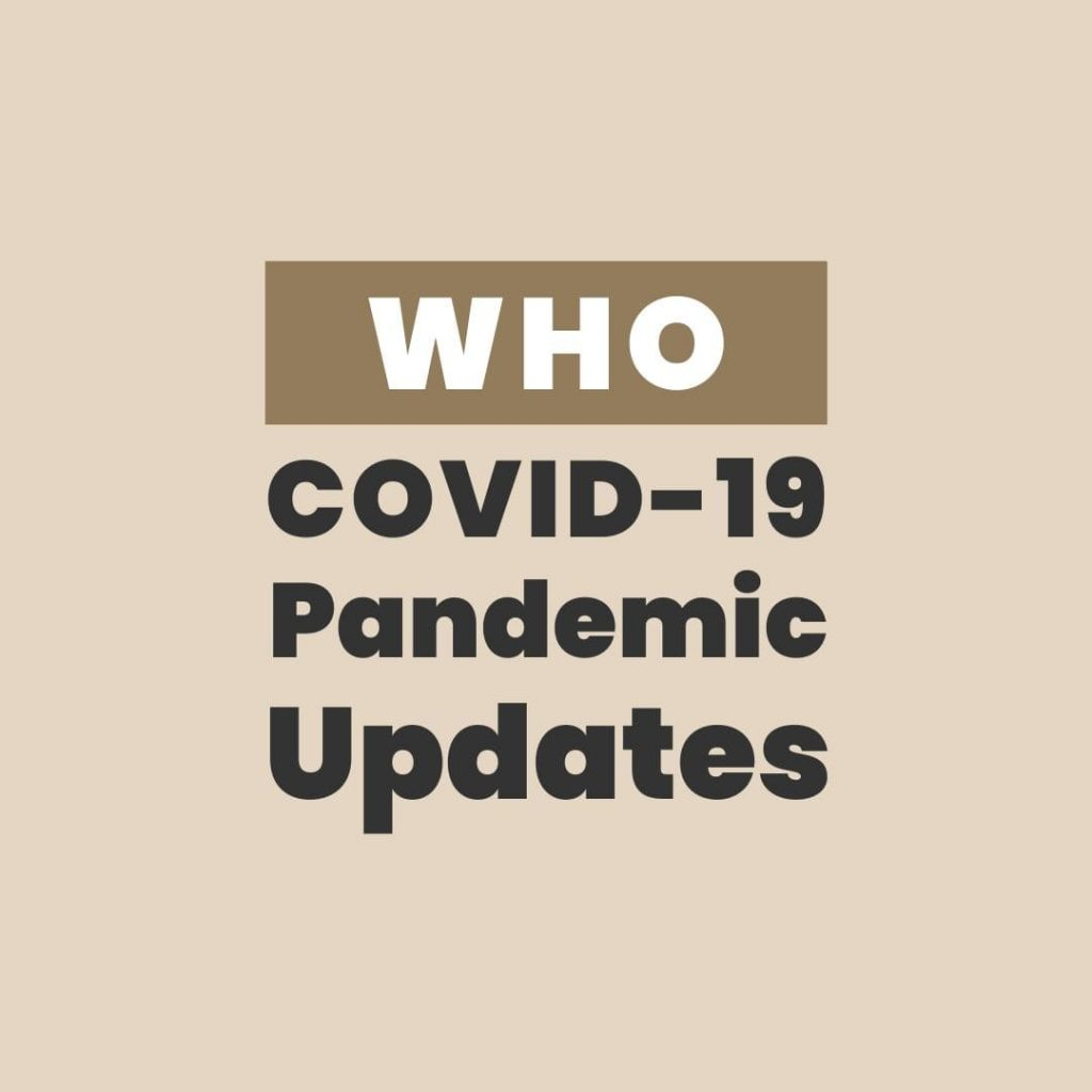WHO COVID-19 Pandemic Updates